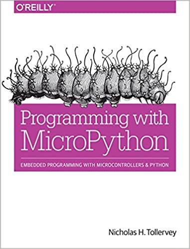 Programming with MicroPython: Embedded Programming with