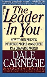 The Leader in You: How to Win Friends, Influence People and Succeed in a Changing World