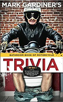 The Bathroom Book of Motorcycle Trivia by [Gardiner, Mark]