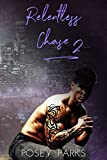 Relentless Chase : (Book 2)