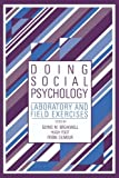 Doing Social Psychology: Laboratory and Field Exercises by Glynis Breakwell (2010-07-05)