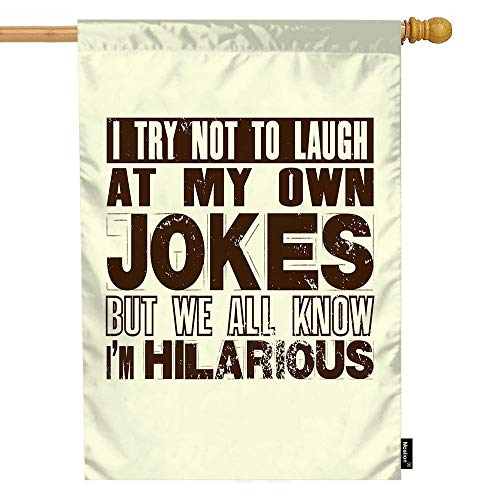 Moslion Quote House Flag I Try Not to Laugh at My Own Jokes But We All Know I'm Hilarious Garden Flags 28x40 Inch Double-Sided Banner Welcome Yard Flag Home Outdoor Decor. Lawn Villa]()