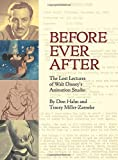 Before Ever After: The Lost Lectures of Walt Disney's Animation Studio.