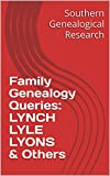 Family Genealogy Queries: LYNCH LYLE LYONS & Others (Southern Genealogical Research)