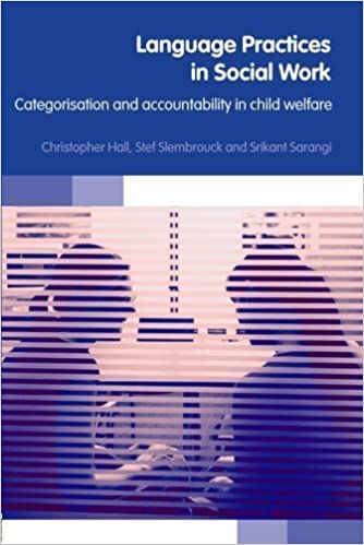 Book Language Practices in Social Work: Categorisation and Accountability in Child Welfare by Christopher Hall (2006-04-01)