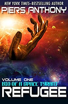 Refugee (Bio of a Space Tyrant Book 1) by [Anthony, Piers]