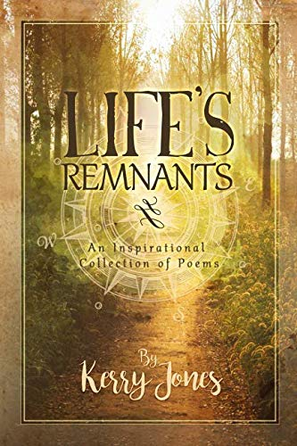 Life's Remnants: An Inspirational Collection of Poems
