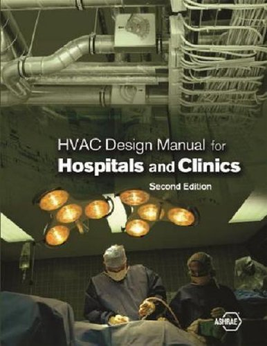 Read Online By American Society of Heating - HVAC Design Manual for Hospitals and Clinics, Second Edition (2nd Edition) (2013-03-30) [Hardcover] pdf