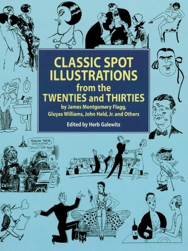 ations from the Twenties and Thirties: by James Montgomery Flagg, Gluyas Williams, John Held, Jr., et al (Dover Pictorial Archive) ()