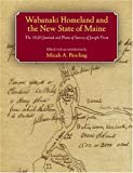 Wabanaki Homeland and the New State of Maine : The 1820 Journal and Plans of Survey of Joseph Treat, Micah A. Pawling, 1558495789