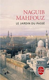 Le jardin du passé par Mahfouz