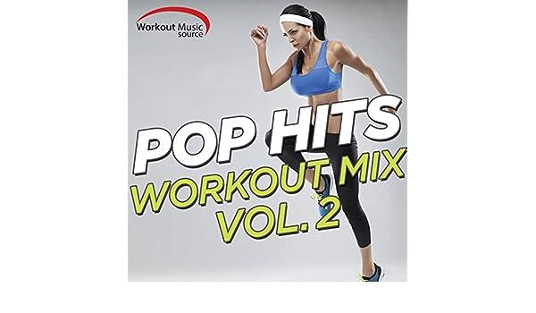 Workout Music Source - Pop Hits Workout Mix Vol  2 (60 Min Non-Stop
