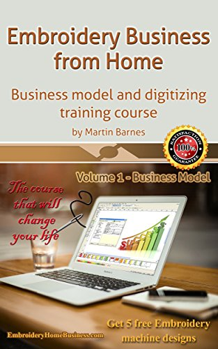 Embroidery Business from Home: Business model and digitizing training course (Volume 1) ()