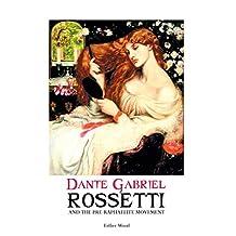Dante Gabriel Rossetti and the Pre-Raphaelite Movement