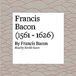 Francis Bacon (1561 - 1626) | Francis Bacon