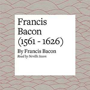 Francis Bacon (1561 - 1626) Audiobook