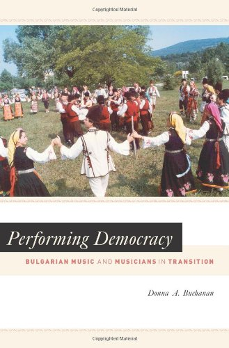 Performing Democracy: Bulgarian Music and Musicians in Transition (Chicago Studies in Ethnomusicology)