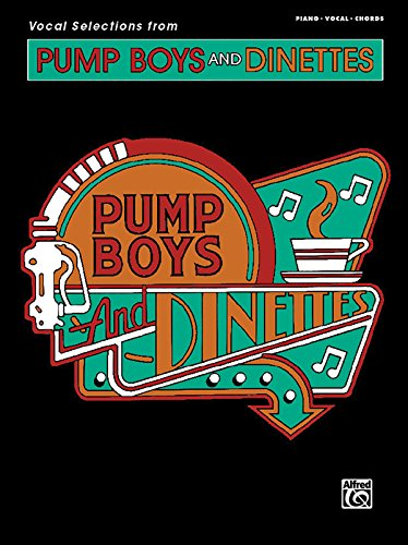 - Pump Boys and Dinettes (Vocal Selections): Piano/Vocal/Chords