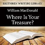 Where Is Your Treasure? | William MacDonald