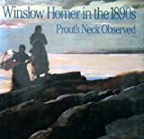 img - for Winslow Homer in the 1890s: Prout's Neck Observed book / textbook / text book