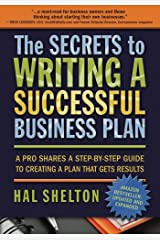 The Secrets to Writing a Successful Business Plan: A Pro Shares A Step-by-Step Guide to Creating a Plan That Gets Results Paperback