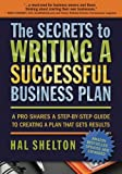 img - for The Secrets to Writing a Successful Business Plan: A Pro Shares A Step-by-Step Guide to Creating a Plan That Gets Results book / textbook / text book