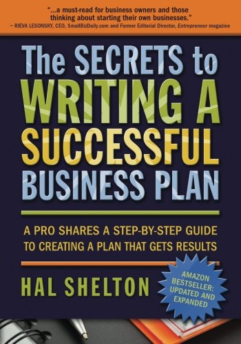 Read Online The Secrets to Writing a Successful Business Plan: A Pro Shares A Step-by-Step Guide to Creating a Plan That Gets Results pdf epub