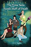 The Firma Twins and the Purple Staff of Death, D. Timpko, 1478211792