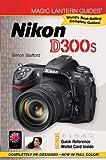 Magic Lantern Guides: Nikon D300s