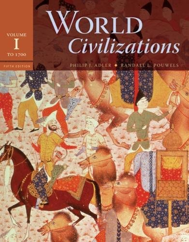 World Civilizations, Volume 1: To 1700, 5th Edition