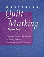 By Pepper Cory Mastering Quilt Marking:…