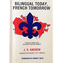 Bilingual Today, French Tomorrow: Trudeau's Master Plan and How It Can Be Stopped