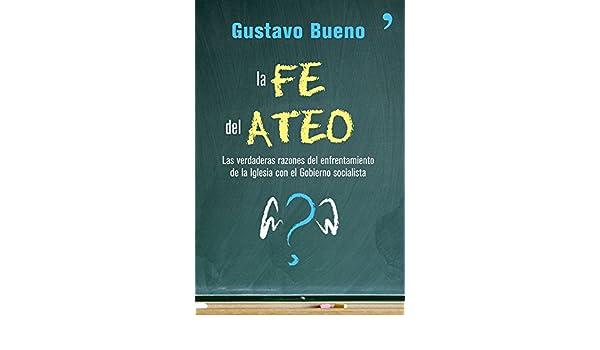 La fe del ateo (Fuera de Colección): Amazon.es: Bueno, Gustavo: Libros
