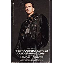 Terminator 2: Judgment Day (Judgement Day) by Randall Frakes (1991-06-01)