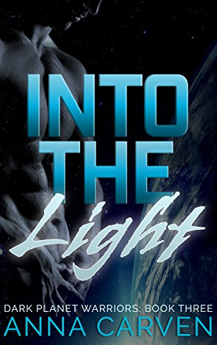 Into the Light: (Dark Planet Warriors Book 3)