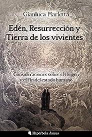 Edén, Resurrección y Tierra de los vivientes: Consideraciones sobre el Origen y el Fin del estado humano