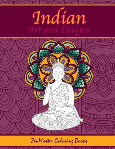Indian Art and Designs Adult Coloring Book: Coloring Book for Adults Inspired by India with Henna Designs, Mandalas, Buddhist Art, Lotus Flowers, ... (Around the World Coloring Books) (Volume - India Elephant Design
