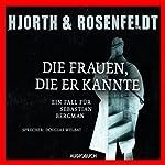 Die Frauen, die er kannte: Ein Fall für Sebastian Bergman   Michael Hjorth,Hans Rosenfeldt