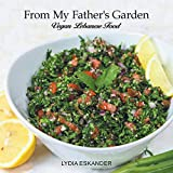 From My Father s Garden: Vegan Lebanese Food