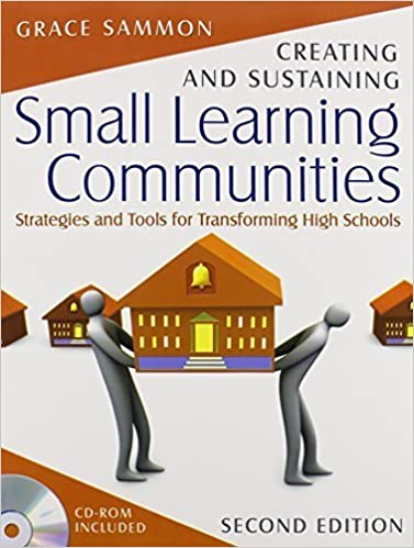Book Creating and Sustaining Small Learning Communities: Strategies and Tools for Transforming High Schools by Grace M. Sammon (2007-09-13)
