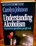 Understanding Alcoholism, Carolyn Johnson, 0310522811