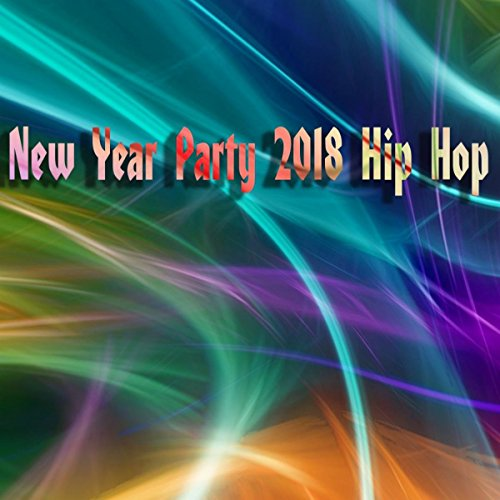 New Year Party 2018 Hip Hop