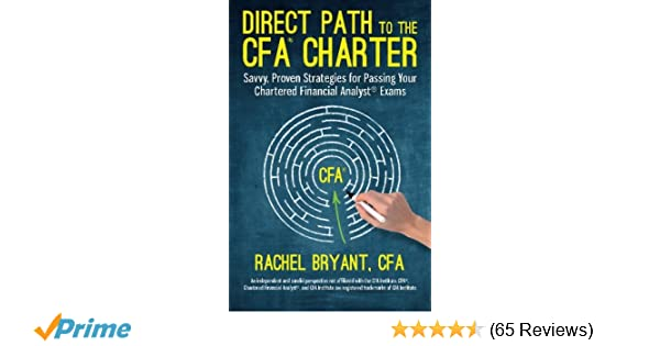 Direct path to the cfa charter savvy proven strategies for passing direct path to the cfa charter savvy proven strategies for passing your chartered financial analyst exams rachel bryant cfa 9781941074015 amazon fandeluxe Choice Image