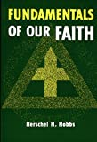 Fundamentals of Our Faith, Herschel H. Hobbs, 0805417028