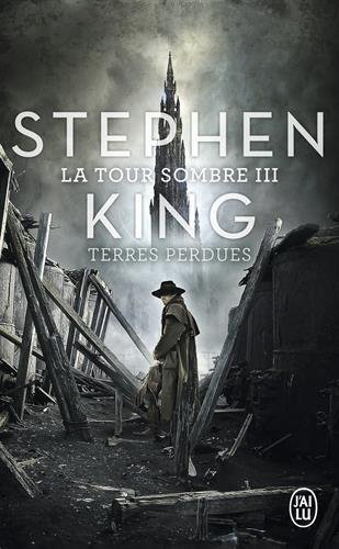 La Tour Sombre, Tome 3 : Terres perdues Poche – 6 avril 2006 Stephen King J' AI LU 2290345911 French