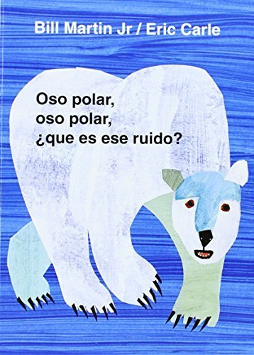 Oso Polar, Oso Polar, Que Es Ese Ruido? = Polar Bear, Polar Bear, What Do You Hear? (Brown Bear and Friends) by Bill, Jr. Martin (2002-09-01)
