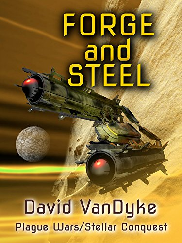 forge-and-steel-three-plague-wars-novelettes-alien-invasion-6-plague-wars-series-book-11