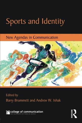 Sports and Identity: New Agendas in Communication (New Agendas in Communication Series)