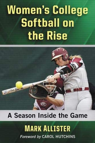 Pdf Outdoors Women's College Softball on the Rise: A Season Inside the Game