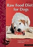 Raw Food Diet for Dogs: Feeding Fresh Meat Made Easy (Vagamundos. Libros ilustrados)